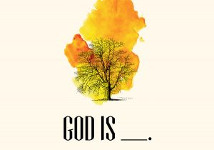 Read more about the article God is…